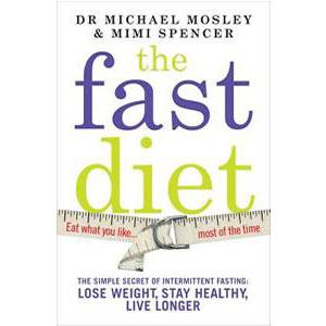 The Fast Diet by Dr. Michael Mosley and Mimi Spencer